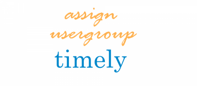 Assign UserGroup Timely