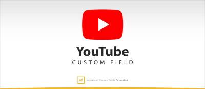 YouTube - Advanced Custom Fields